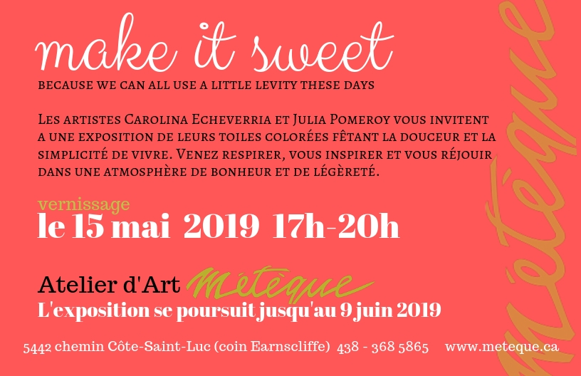 Make it Sweet - exhibition of artwork by artists Julia C. Pomeroy and Carolina Echeverria